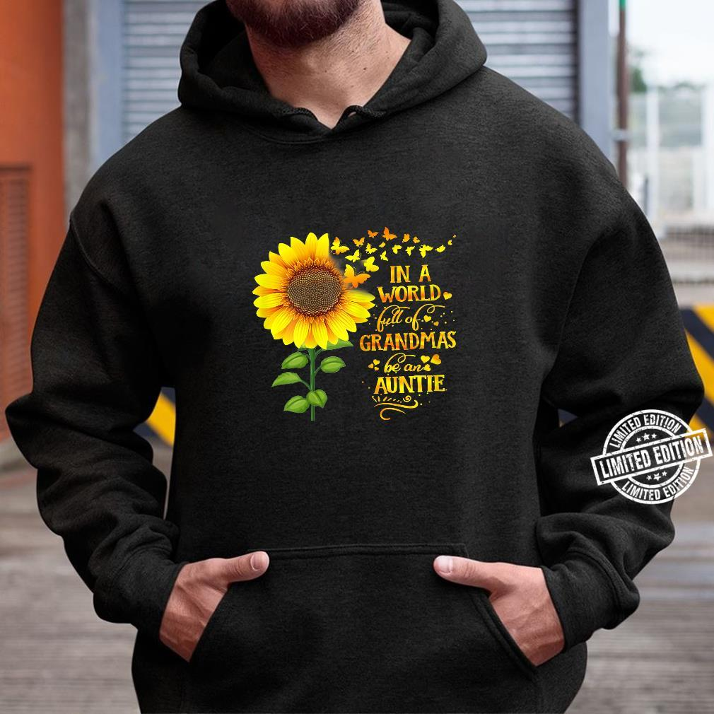 Womens In a World Full of Grandmas Be an Auntie Mother's Day Shirt hoodie