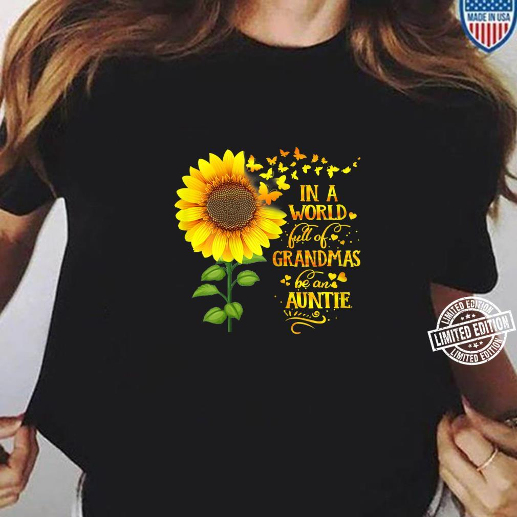 Womens In a World Full of Grandmas Be an Auntie Mother's Day Shirt ladies tee